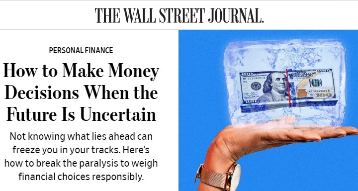 """How to Make Money Decisions When the Future Is Uncertain"" - Wall Street Journal, 17 July 2020"